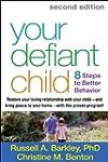 Your Defiant Child, Second Edition: E...