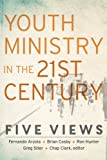 img - for Youth Ministry in the 21st Century: Five Views (Youth, Family, and Culture) book / textbook / text book