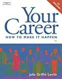 img - for By Julie Levitt Your Career: How to Make it Happen (with CD-ROM) (6th Sixth Edition) [Paperback] book / textbook / text book