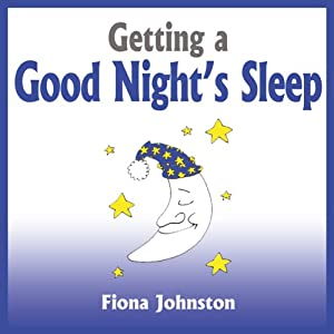 Getting a Good Night's Sleep | [Fiona Johnston]