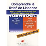 Comprendre le Trait� de Lisbonne : Texte consolid� int�grale des trait�s, explications et commentairespar Jean-Luc Sauron