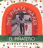 The Pinata Maker El Pinatero (Bilingual Edition)