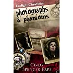 Photographs & Phantoms (       UNABRIDGED) by Cindy Spencer Pape Narrated by Kate Reading
