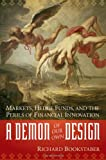 Image of A Demon of Our Own Design: Markets, Hedge Funds, and the Perils of Financial Innovation