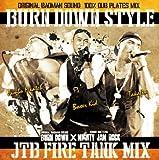 BURN DOWN STYLE ~JTB FIRE TANK MIX~
