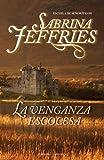 Venganza escocesa, La (Escuela De Senoritas/ the School for Heiresses) (Spanish Edition)