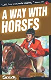 img - for A Way with Horses (Lorimer Sports Stories) book / textbook / text book