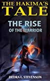 The Rise of the Warrior: Book Two of The Hakima's Tale (Volume 2)