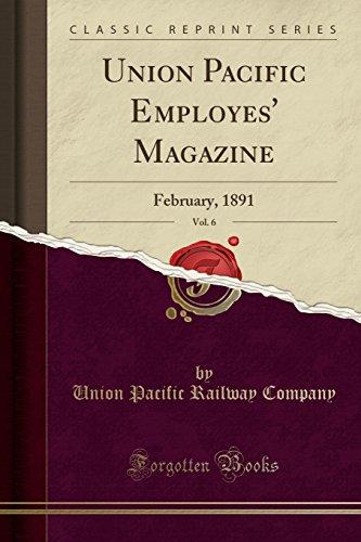 union-pacific-employes-magazine-vol-6-february-1891-classic-reprint