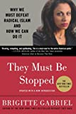 img - for They Must Be Stopped: Why We Must Defeat Radical Islam and How We Can Do It book / textbook / text book