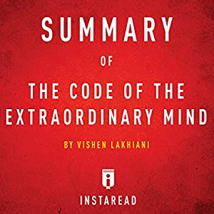 Summary of The Code of the Extraordinary Mind: by Vishen Lakhiani| Includes Analysis Audiobook