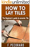 How to lay tiles: The beginners guide to ceramic tile (How to help you lay tiles)