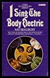 I sing the body electric! (Corgi SF collector's library) (0552097063) by RAY BRADBURY