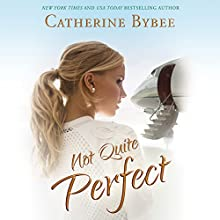 Not Quite Perfect: Not Quite Series, Book 5 Audiobook by Catherine Bybee Narrated by Amy McFadden