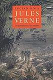 Jules Verne: Les Paradoxes d'un mythe