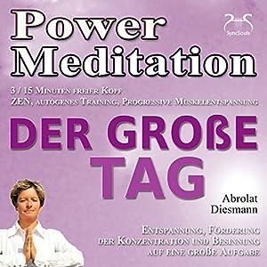 Power Meditation: Der Große Tag Hörbuch