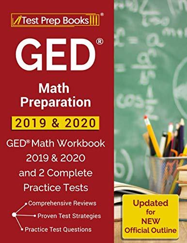 GED Math Preparation 2019 & 2020 GED Math Workbook 2019 & 2020 and 2 Complete Practice Tests [Updated for NEW Official Outline] [Test Prep Books] (Tapa Blanda)
