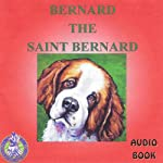 Bernard the St. Bernard | Mark Huff