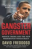 By David Freddoso Gangster Government: Barack Obama and the New Washington Thugocracy (First Edition)