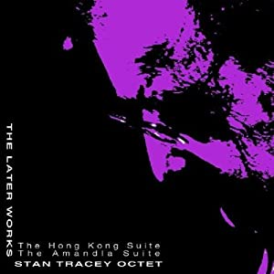 Stan Tracey - The Later Works