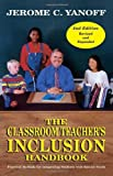 img - for The Classroom Teacher's Inclusion Handbook: Practical Methods for Integrating Students with Special Needs by Jerome C. Yanoff (2006-09-28) book / textbook / text book