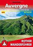 Auvergne: Mit Massif Central und Vallee du Lot. 50 Touren. Mit GPS-Daten
