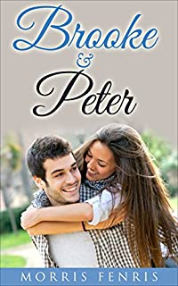 Romance: Brooke And Peter - A Christian Romance As A Love Story: by Morris Fenris ebook deal
