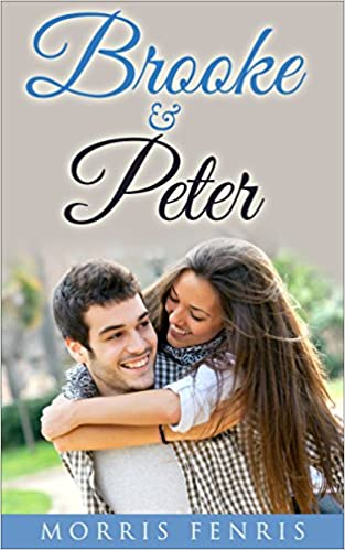 Romance: Brooke and Peter - A Christian Romance as a Love Story: (Romance, Christian Romance, Romance Novel, Romance Book) (Cathedral Hills Book 3)