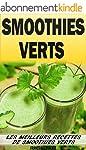 Smoothies Verts: Les Meilleurs Recett...
