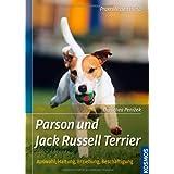 """Parson und Jack Russell Terrier: Auswahl, Haltung, Erziehung, Besch�ftigung (Praxiswissen Hund)von """"Dorothea Penizek"""""""