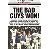 The Bad Guys Won! A Season of Brawling, Boozing, Bimbo-chasing, and Championship Baseball with Straw, Doc, Mookie, Nails, The Kid, and the Rest of the 1986 Mets, the Rowdiest Team Ever to Put on a New York Uniform--and Maybe the Best ~ Jeff Pearlman