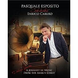 Pasquale Esposito Celebrates Enrico Caruso [Blu-ray]