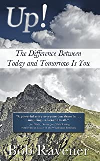 Up! - The Difference Between Today And Tomorrow Is You: A Business Success Story For Entrepreneurs And Executives by Bob Ravener ebook deal