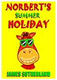img - for Norbert's Summer Holiday (Norbert the Horse Book 2) book / textbook / text book