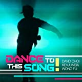Dance to This Song (feat. David Choi)