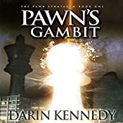 Pawn's Gambit: The Pawn Stratagem, Book 1 | [Darin Kennedy]