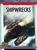 Shipwrecks (Amazing History) (0749675357) by Ross, Stewart