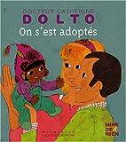 echange, troc Catherine Dolto, Colline Faure-Poirée - On s'est adoptés