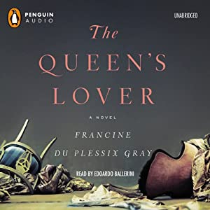 The Queen's Lover: A Novel | [Francine du Plessix Gray]