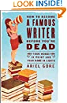 How to Become a Famous Writer Before...