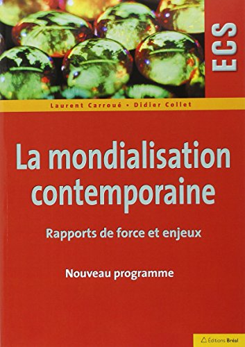 La mondialisation contemporaine : Rapports de force et enjeux
