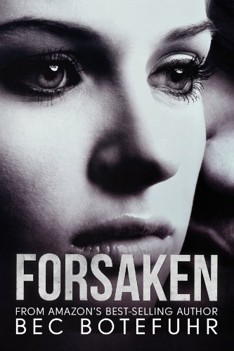 Forsaken (The Erotic Witness Series Book Two) by Bec Botefuhr
