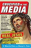 Crucified in the Media: Finding the Real Jesus Amidst Today's Headlines (0801065488) by Pate, C. Marvin