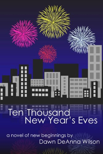 Award Winning Author Dawn DeAnna Wilson's Ten Thousand New Year's Eves is Today's Kindle Fire at KND eBook of The Day