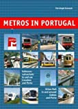 Christoph Groneck Metros in Portugal: Urban Rail in and Around Lisbon and Porto (Metros in Europe)