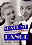 Shall We Dance: Life of Ginger Rogers (0297816713) by SHERIDAN MORLEY