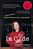 In Code: A Mathematical Journey (1565123778) by Sarah Flannery