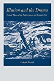 img - for Illusion and the Drama: Critical Theory of the Enlightenment and Romantic Era book / textbook / text book