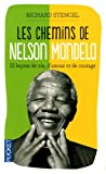 echange, troc Richard Stengel - Les chemins de Nelson Mandela : 15 leçons de vie, d'amour et de courage