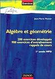 echange, troc Jean-Marie Monier - Algèbre et géométrie : 200 exercices développés, 980 exercices d'entraînement, rappels de cours, 1re année MPSI